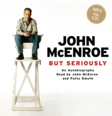 But Seriously : An Autobiography, CD-Audio Book