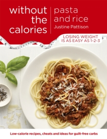 Pasta and Rice Without the Calories, Paperback Book