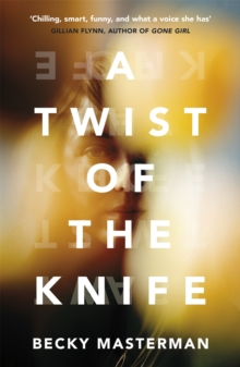 A Twist of the Knife : 'A twisting, high-stakes story... Brilliant' Shari Lapena, author of The Couple Next Door, Paperback / softback Book