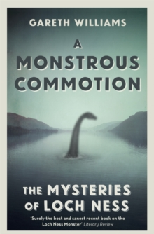 A Monstrous Commotion : The Mysteries of Loch Ness, Paperback Book