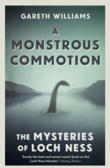 A Monstrous Commotion : The Mysteries of Loch Ness, EPUB eBook