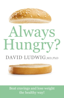 Always Hungry? : Conquer cravings, retrain your fat cells and lose weight permanently, EPUB eBook