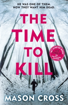 The Time to Kill : Carter Blake Book 3, Paperback Book