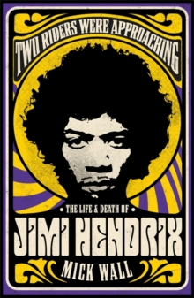 Two Riders Were Approaching: The Life & Death of Jimi Hendrix, Hardback Book
