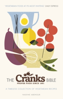 The Cranks Bible : A Timeless Collection of Vegetarian Recipes, Paperback / softback Book