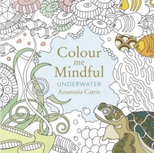 Colour Me Mindful: Underwater, Paperback Book