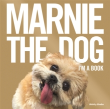 Marnie the Dog : I'm a Book!, Hardback Book