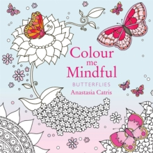 Colour Me Mindful: Butterflies, Paperback / softback Book