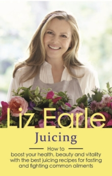Juicing : How to boost your health, beauty and vitality with the best juicing recipes for fasting and fighting common ailments, EPUB eBook