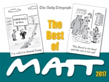 The Best of Matt 2017 : Our world today - brilliantly funny cartoons, Paperback Book