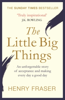The Little Big Things : The Inspirational Memoir of the Year, Paperback Book