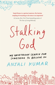 Stalking God : My Unorthodox Search for Something to Believe In, Paperback Book