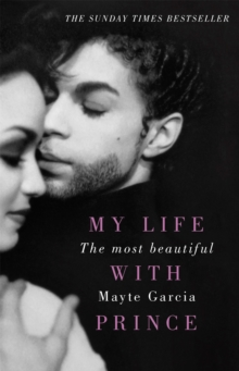 The Most Beautiful : My Life With Prince, Paperback / softback Book