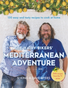 The Hairy Bikers' Mediterranean Adventure (TV tie-in) : 150 easy and tasty recipes to cook at home, Hardback Book