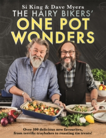 The Hairy Bikers' One Pot Wonders : Over 100 delicious new favourites, from terrific tray bakes to roasting tin treats!, Hardback Book
