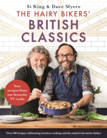The Hairy Bikers' British Classics : Over 100 recipes celebrating timeless cooking and the nation's favourite dishes, Hardback Book