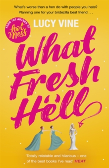 What Fresh Hell : The most hilarious novel you'll read this year, Paperback Book