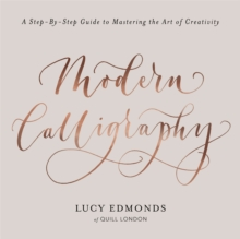 Modern Calligraphy A Step By Guide To Mastering The Art Of Creativity Paperback