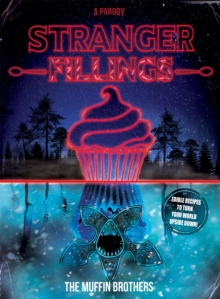 Stranger Fillings : Edible recipes to turn your world upside down!, Hardback Book