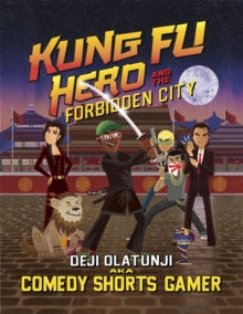Kung Fu Hero and The Forbidden City : A ComedyShortsGamer Graphic Novel, Hardback Book
