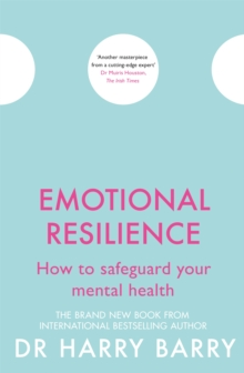 Emotional Resilience : How to safeguard your mental health, Paperback Book