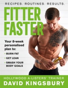 Fitter Faster : Your best ever body in under 8 weeks, Paperback / softback Book