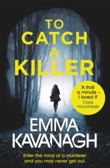 To Catch a Killer : Enter the mind of a murderer and you may never get out, Paperback / softback Book