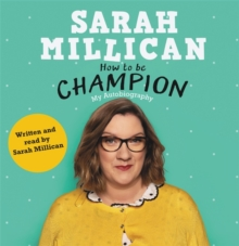 How to be Champion : The No.1 Sunday Times Bestselling Autobiography, CD-Audio Book