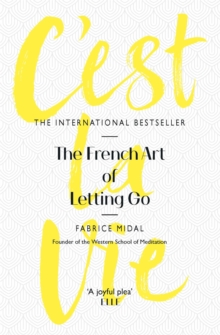 C'est La Vie : The French Art of Letting Go, Paperback / softback Book