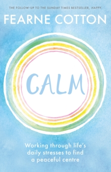 Calm : Working through life's daily stresses to find a peaceful centre, EPUB eBook