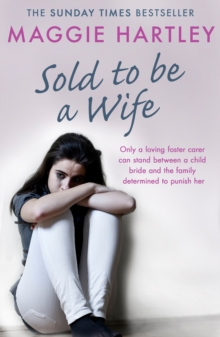 Sold To Be A Wife : Only a determined foster carer can stop a terrified girl from becoming a child bride, EPUB eBook
