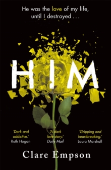Him : A dark and gripping love story with a heartbreaking and shocking ending, Paperback / softback Book