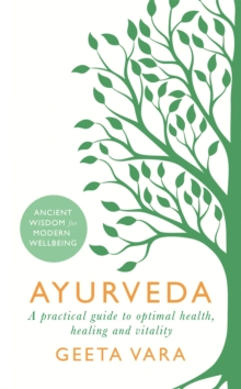 Ayurveda : Ancient wisdom for modern wellbeing, Paperback Book