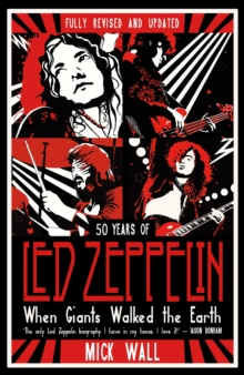 When Giants Walked the Earth : 50 years of Led Zeppelin. The fully revised and updated biography., EPUB eBook