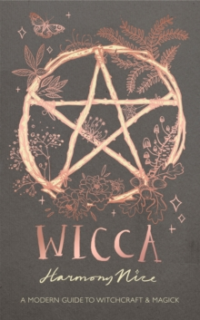 Wicca : A modern guide to witchcraft and magick, Hardback Book