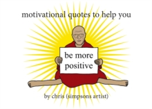 Motivational Quotes to Help You Be More Positive, Paperback / softback Book