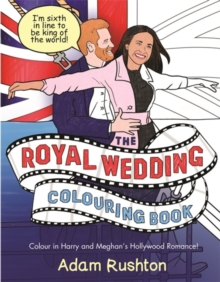The Royal Wedding Colouring Book : Colour In Harry and Meghan's Hollywood Romance, Paperback / softback Book