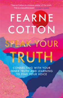Speak Your Truth : The Sunday Times top ten bestseller, Hardback Book