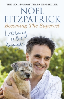 Listening to the Animals: Becoming The Supervet, Paperback / softback Book