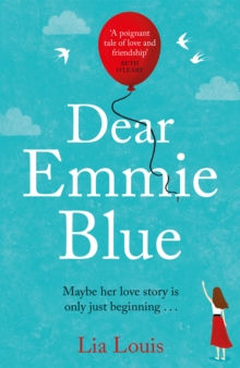 Dear Emmie Blue : The gorgeously funny and romantic love story everyone's talking about this summer 2020!, Paperback / softback Book