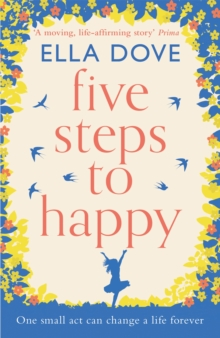 Five Steps to Happy : An uplifting novel based on a true story, Paperback / softback Book