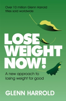 Lose Weight Now! : A new approach to losing weight for good, Paperback / softback Book
