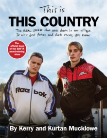This Is This Country : The official book of the BAFTA award-winning show, Hardback Book