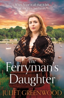 The Ferryman's Daughter : The gripping new family saga of strength, family and hope for fans of Josephine Cox and Sheila Newberry, EPUB eBook