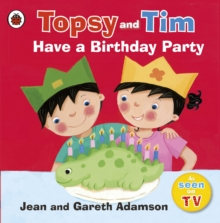 Topsy and Tim: Have a Birthday Party, Paperback Book