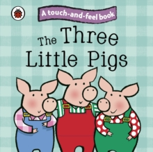 The Three Little Pigs: Ladybird Touch and Feel Fairy Tales, Board book Book