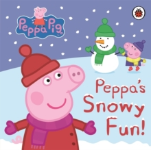Peppa Pig: Peppa's Snowy Fun, Board book Book