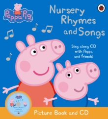 Peppa Pig: Nursery Rhymes and Songs : Picture Book and CD, Paperback / softback Book