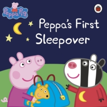Peppa Pig: Peppa's First Sleepover, Paperback / softback Book