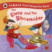 The Elves and the Shoemaker: Ladybird First Favourite Tales, Hardback Book
